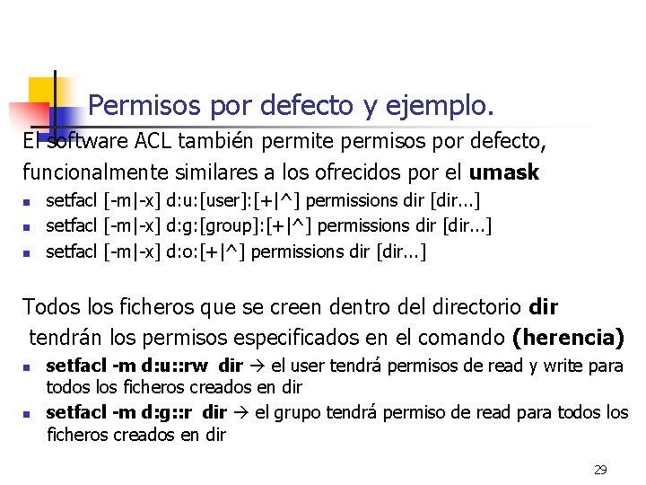 Permisos por defecto y ejemplo. El software ACL también permite permisos por defecto, funcionalmente