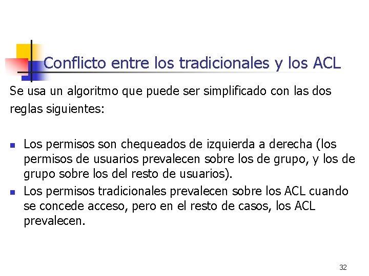 Conflicto entre los tradicionales y los ACL Se usa un algoritmo que puede ser