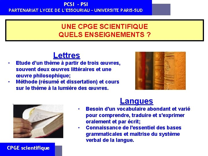 PCSI - PSI PARTENARIAT LYCEE DE L'ESSOURIAU – UNIVERSITE PARIS-SUD UNE CPGE SCIENTIFIQUE QUELS