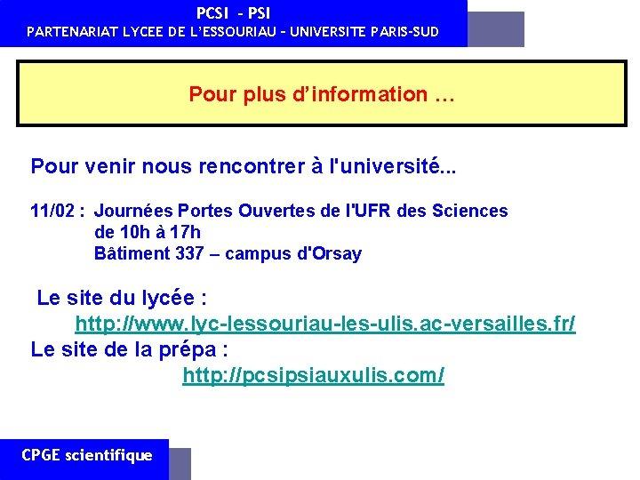 PCSI - PSI PARTENARIAT LYCEE DE L'ESSOURIAU – UNIVERSITE PARIS-SUD Pour plus d'information …