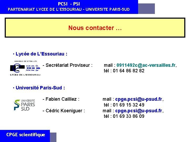 PCSI - PSI PARTENARIAT LYCEE DE L'ESSOURIAU – UNIVERSITE PARIS-SUD Nous contacter … •