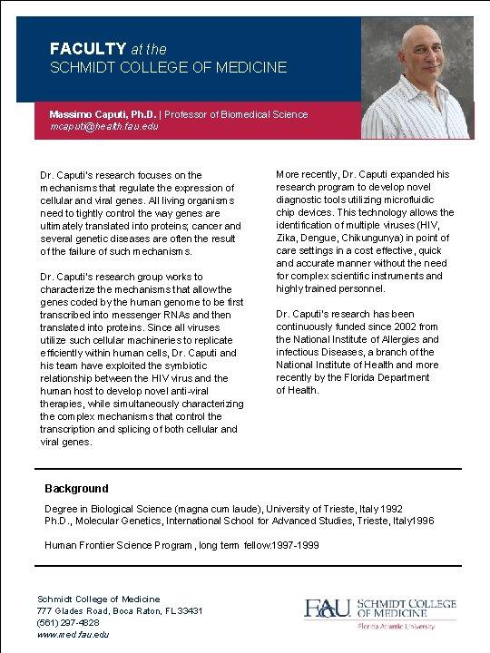 FACULTY at the SCHMIDT COLLEGE OF MEDICINE Massimo Caputi, Ph. D.   Professor of