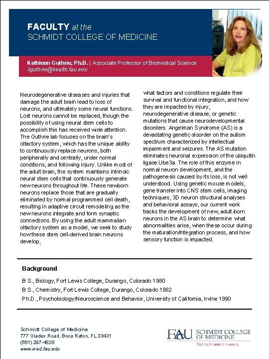 FACULTY at the SCHMIDT COLLEGE OF MEDICINE Kathleen Guthrie, Ph. D.   Associate Professor