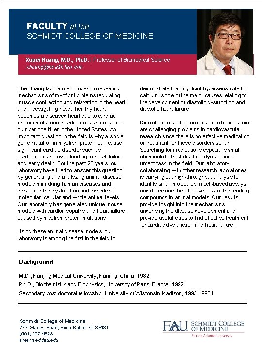 FACULTY at the SCHMIDT COLLEGE OF MEDICINE Xupei Huang, M. D. , Ph. D.