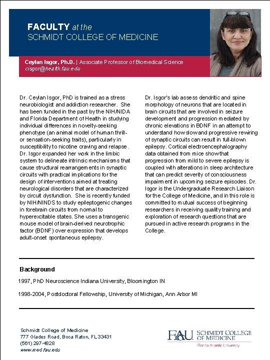 FACULTY at the SCHMIDT COLLEGE OF MEDICINE Ceylan Isgor, Ph. D.   Associate Professor