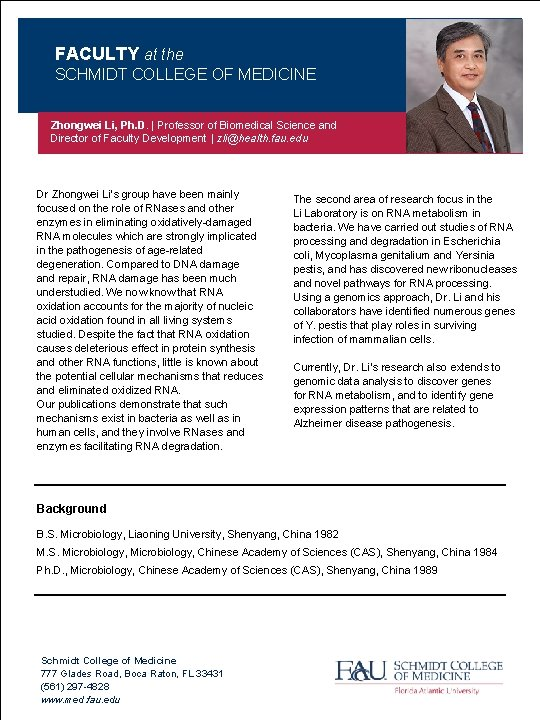 FACULTY at the SCHMIDT COLLEGE OF MEDICINE Zhongwei Li, Ph. D.   Professor of