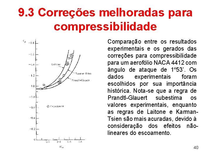 9. 3 Correções melhoradas para compressibilidade Comparação entre os resultados experimentais e os gerados
