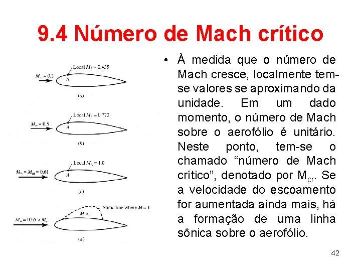 9. 4 Número de Mach crítico • À medida que o número de Mach