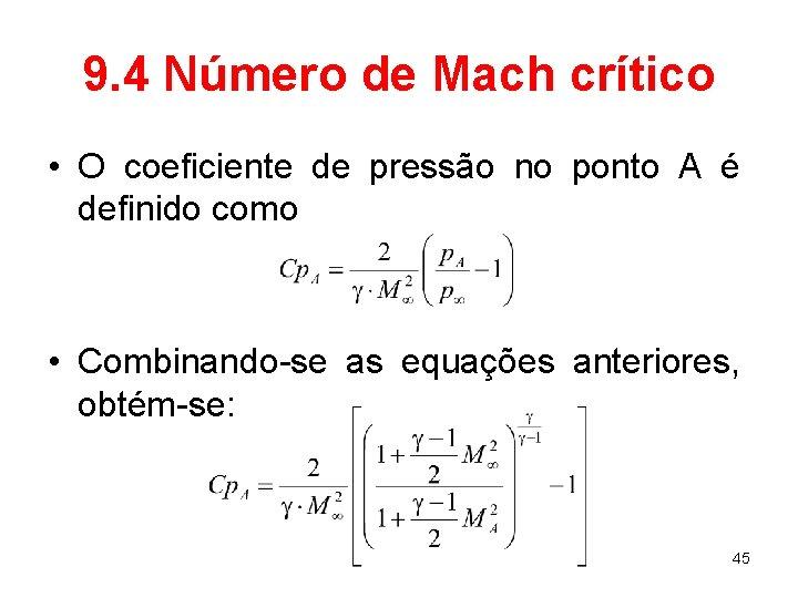 9. 4 Número de Mach crítico • O coeficiente de pressão no ponto A