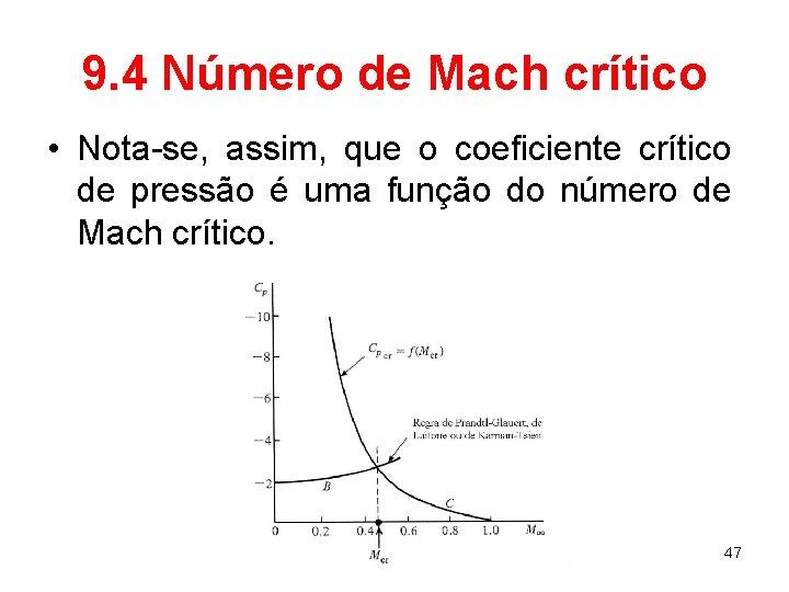 9. 4 Número de Mach crítico • Nota-se, assim, que o coeficiente crítico de