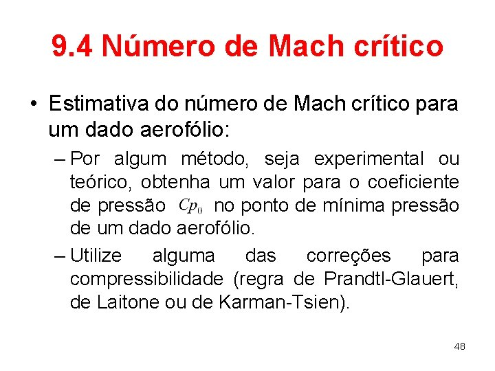 9. 4 Número de Mach crítico • Estimativa do número de Mach crítico para