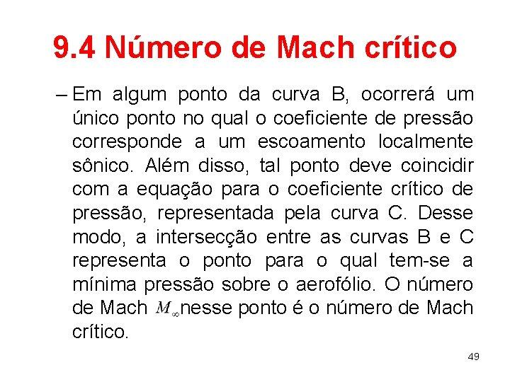 9. 4 Número de Mach crítico – Em algum ponto da curva B, ocorrerá