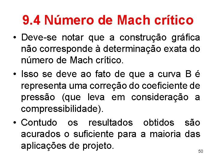9. 4 Número de Mach crítico • Deve-se notar que a construção gráfica não