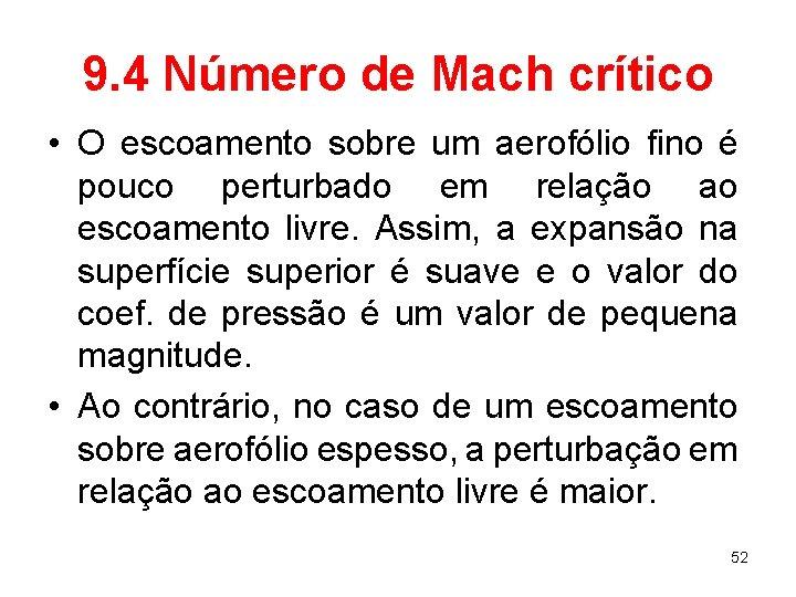 9. 4 Número de Mach crítico • O escoamento sobre um aerofólio fino é