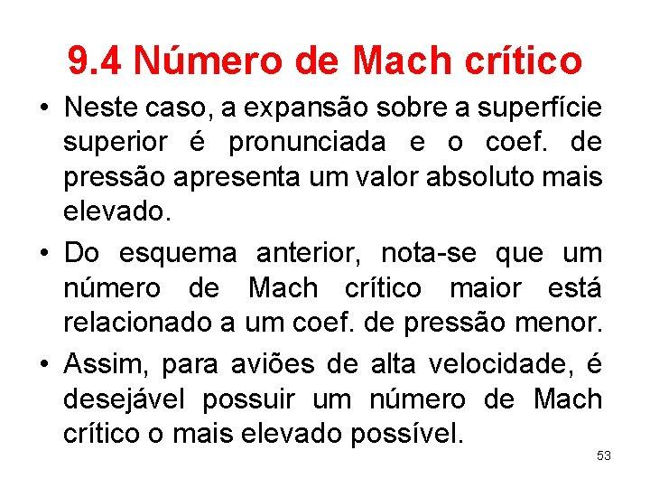 9. 4 Número de Mach crítico • Neste caso, a expansão sobre a superfície