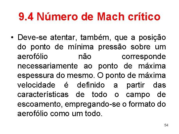 9. 4 Número de Mach crítico • Deve-se atentar, também, que a posição do