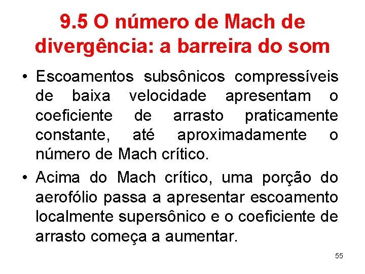 9. 5 O número de Mach de divergência: a barreira do som • Escoamentos