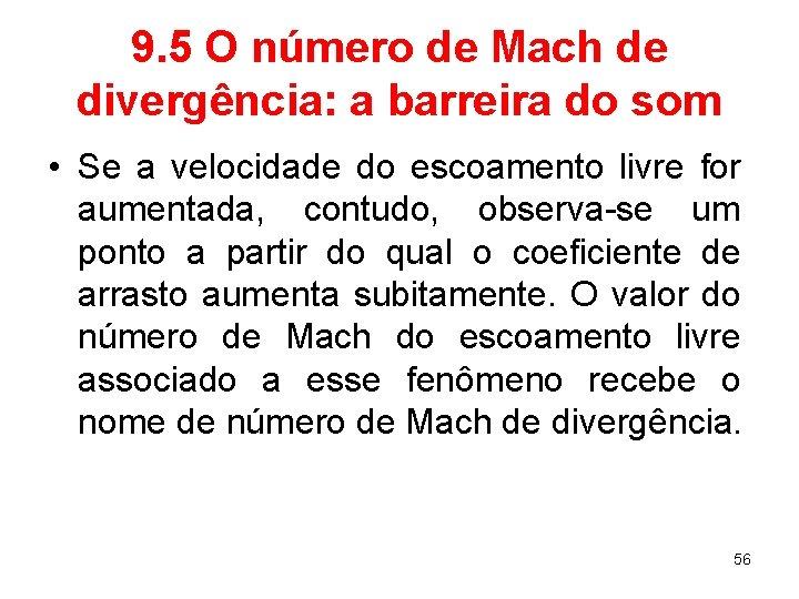 9. 5 O número de Mach de divergência: a barreira do som • Se