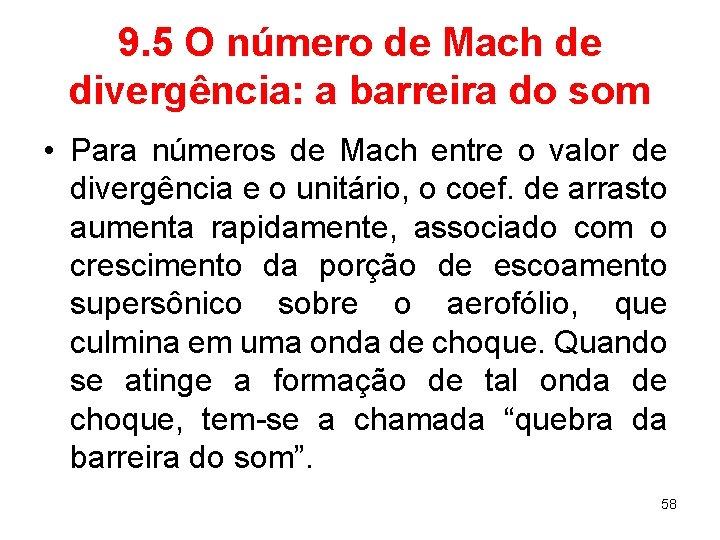 9. 5 O número de Mach de divergência: a barreira do som • Para