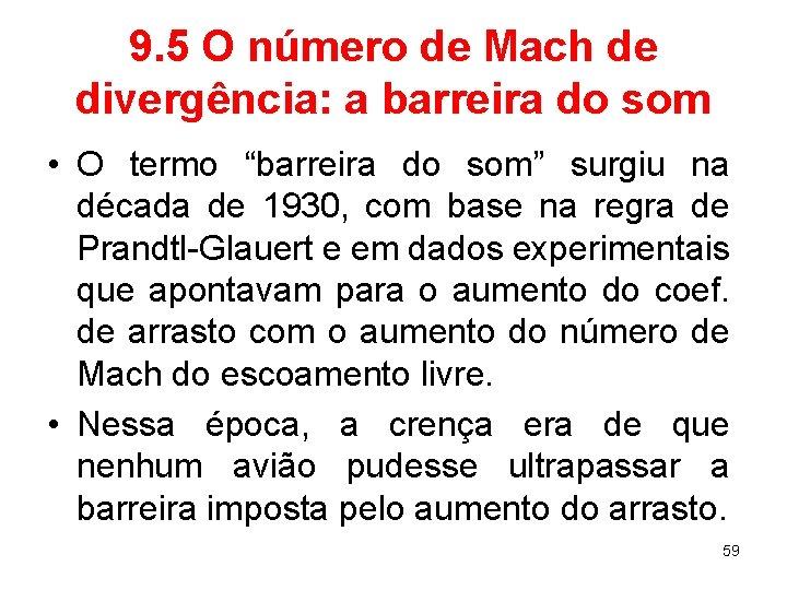 9. 5 O número de Mach de divergência: a barreira do som • O