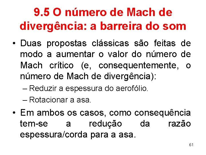 9. 5 O número de Mach de divergência: a barreira do som • Duas