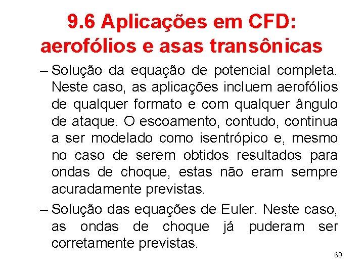 9. 6 Aplicações em CFD: aerofólios e asas transônicas – Solução da equação de