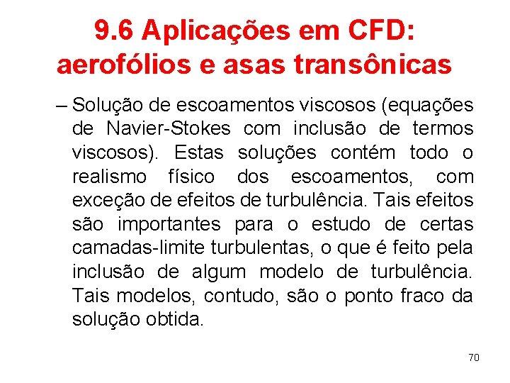 9. 6 Aplicações em CFD: aerofólios e asas transônicas – Solução de escoamentos viscosos