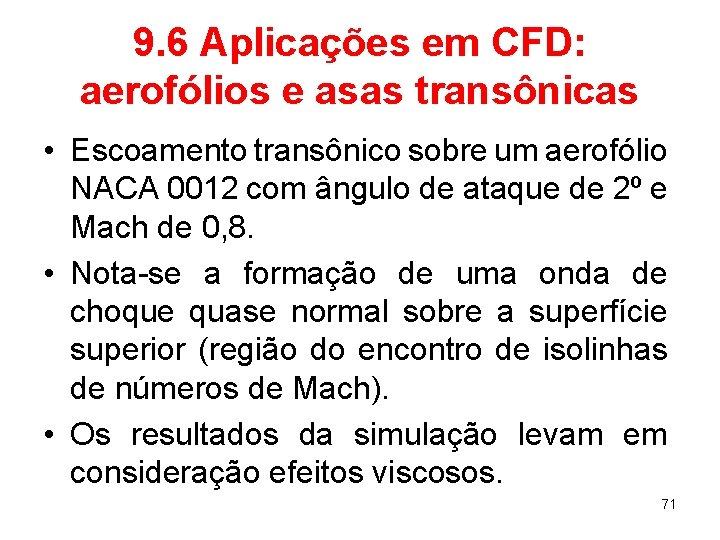 9. 6 Aplicações em CFD: aerofólios e asas transônicas • Escoamento transônico sobre um