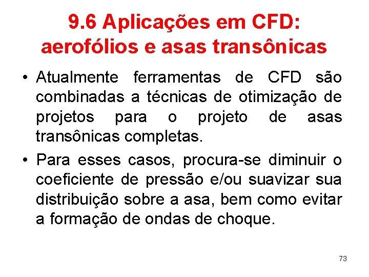 9. 6 Aplicações em CFD: aerofólios e asas transônicas • Atualmente ferramentas de CFD
