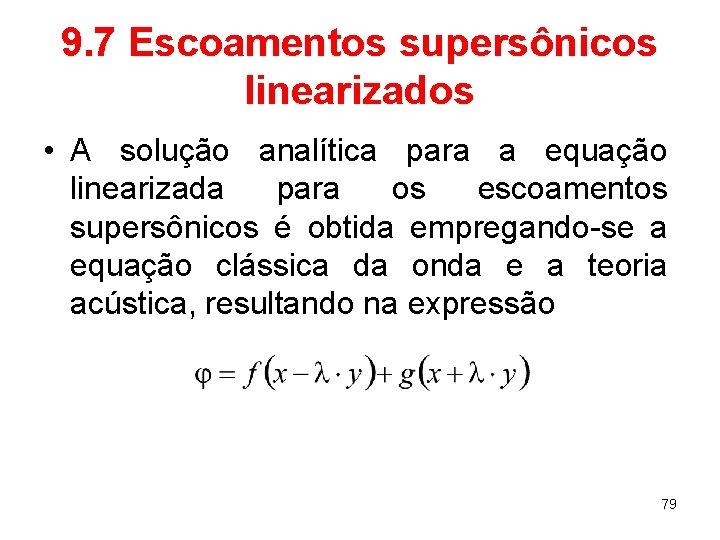 9. 7 Escoamentos supersônicos linearizados • A solução analítica para a equação linearizada para