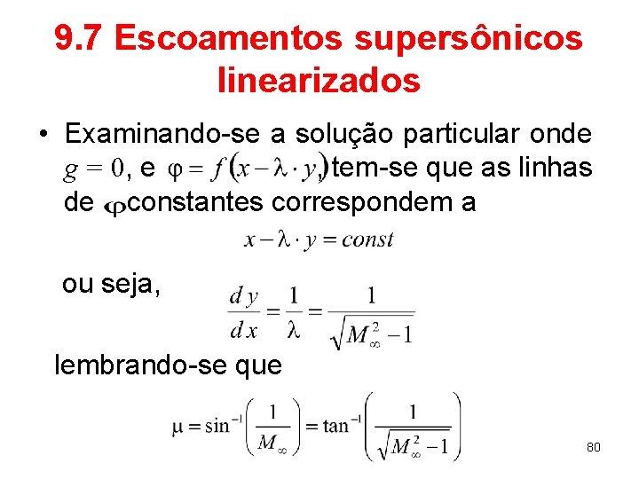 9. 7 Escoamentos supersônicos linearizados • Examinando-se a solução particular onde g = 0,