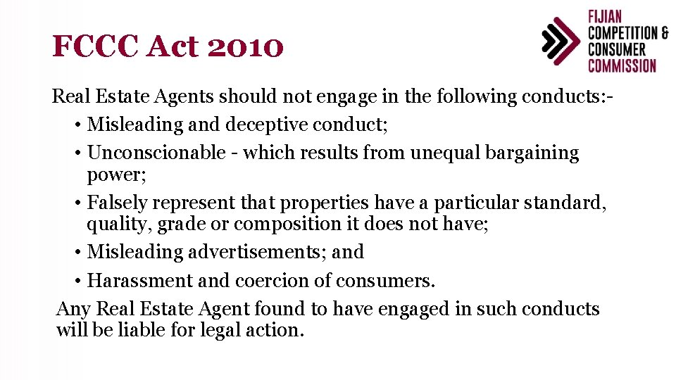 FCCC Act 2010 Real Estate Agents should not engage in the following conducts: •