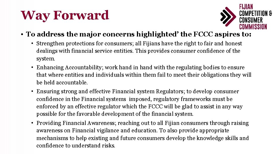 Way Forward • To address the major concerns highlighted' the FCCC aspires to: •