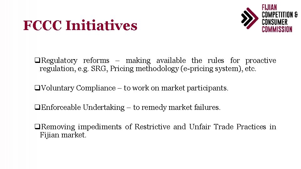 FCCC Initiatives q. Regulatory reforms – making available the rules for proactive regulation, e.