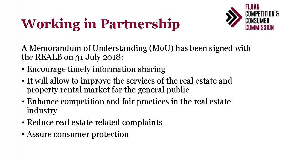Working in Partnership A Memorandum of Understanding (Mo. U) has been signed with the