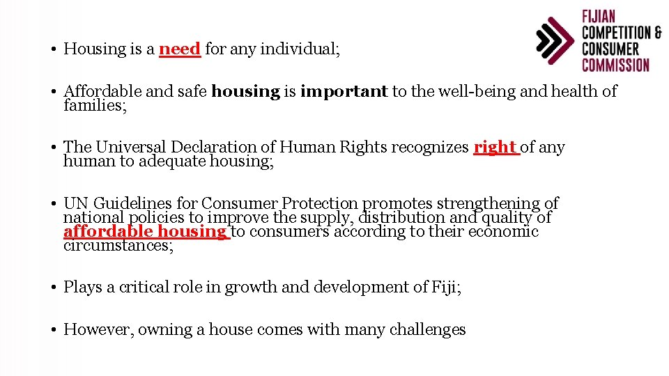 • Housing is a need for any individual; • Affordable and safe housing