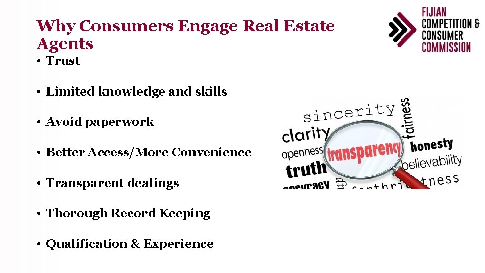 Why Consumers Engage Real Estate Agents • Trust • Limited knowledge and skills •