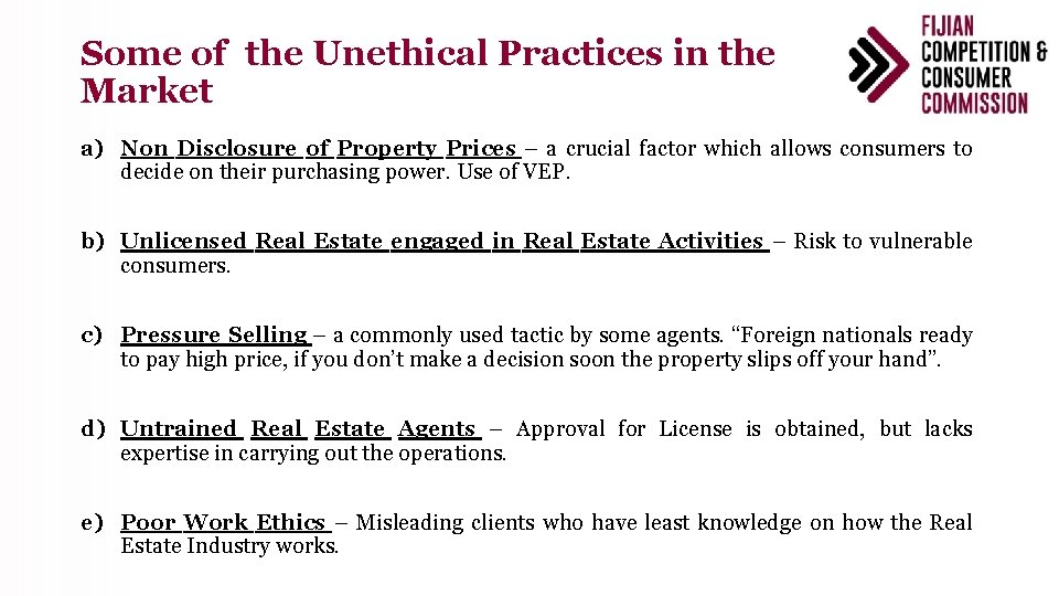 Some of the Unethical Practices in the Market a) Non Disclosure of Property Prices