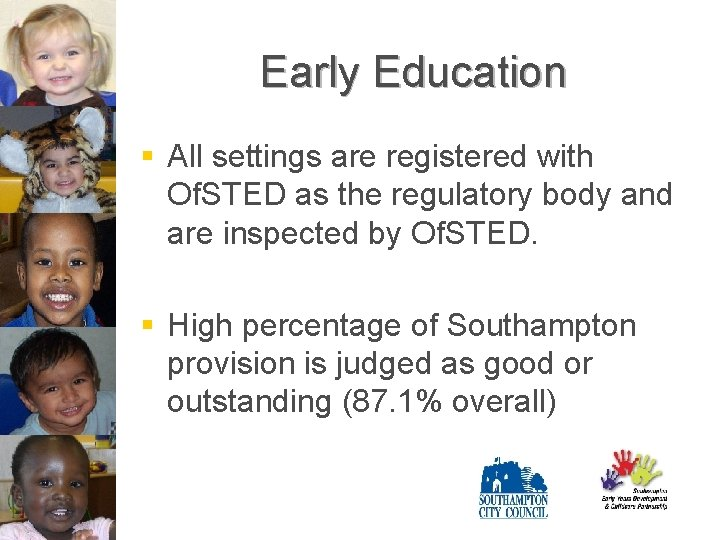 Early Education § All settings are registered with Of. STED as the regulatory body