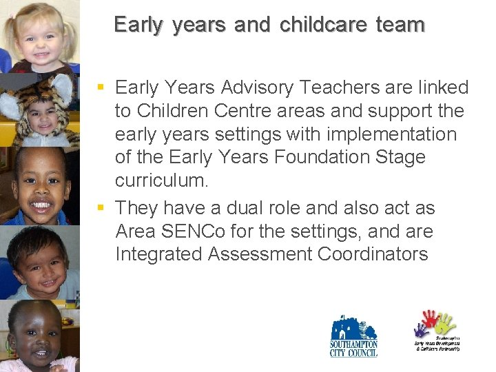 Early years and childcare team § Early Years Advisory Teachers are linked to Children