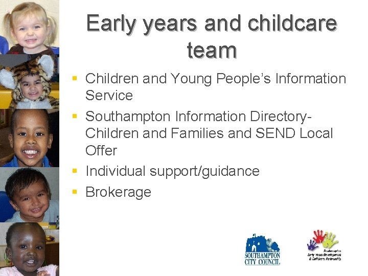 Early years and childcare team § Children and Young People's Information Service § Southampton
