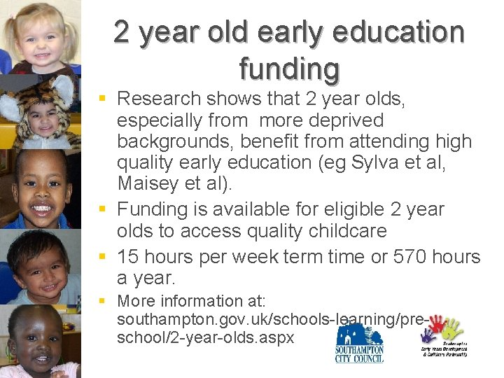 2 year old early education funding § Research shows that 2 year olds, especially