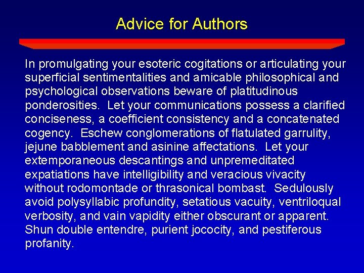 Advice for Authors In promulgating your esoteric cogitations or articulating your superficial sentimentalities and