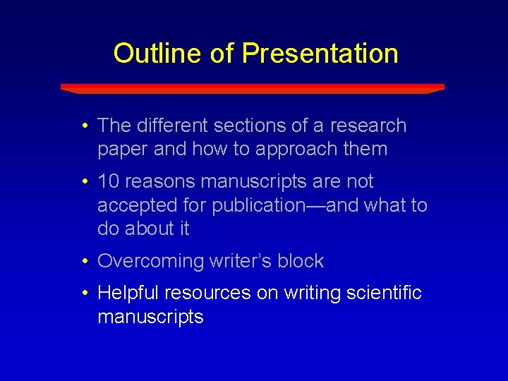 Outline of Presentation • The different sections of a research paper and how to