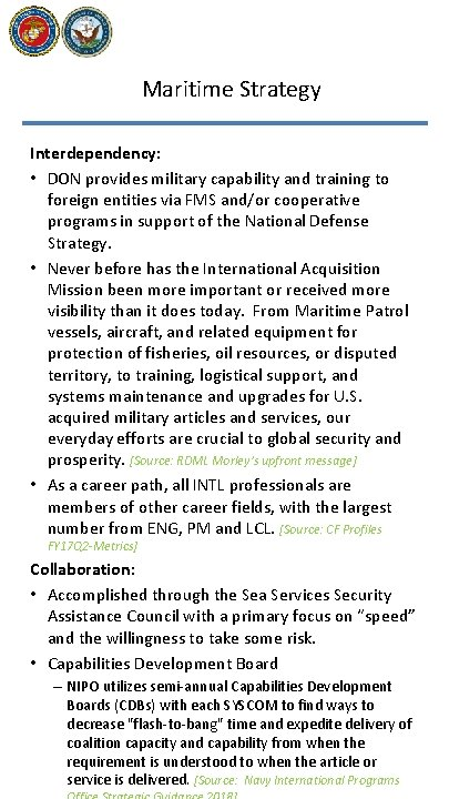 Maritime Strategy Interdependency: • DON provides military capability and training to foreign entities via