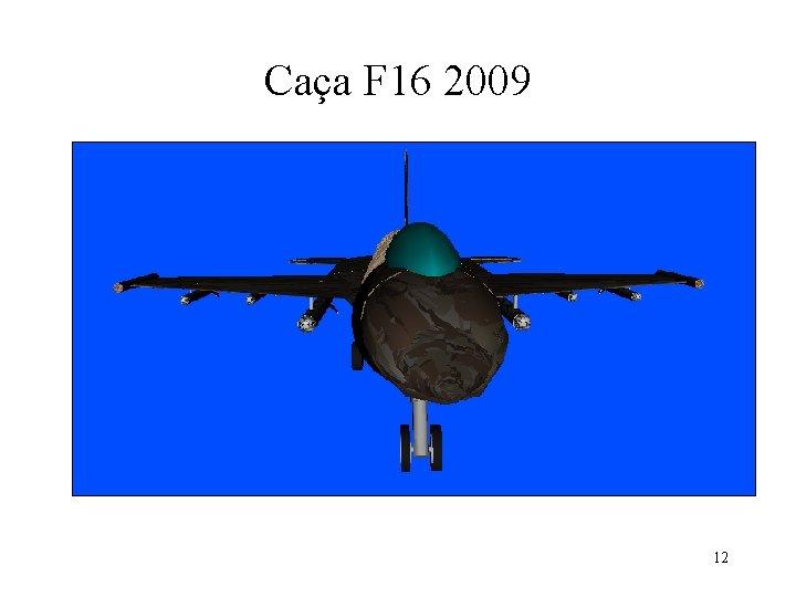 Caça F 16 2009 12