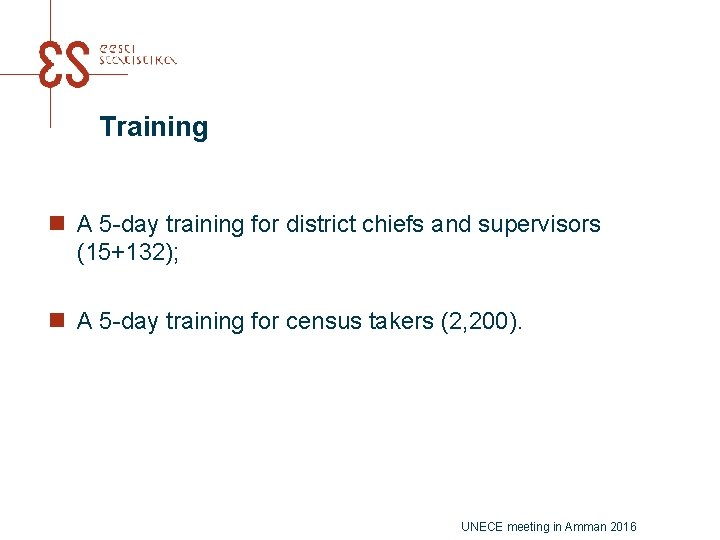 Training n A 5 -day training for district chiefs and supervisors (15+132); n A