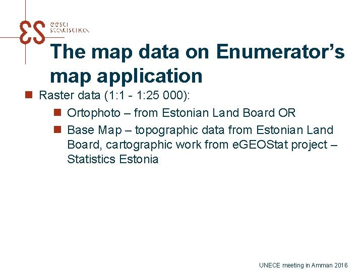 The map data on Enumerator's map application n Raster data (1: 1 - 1:
