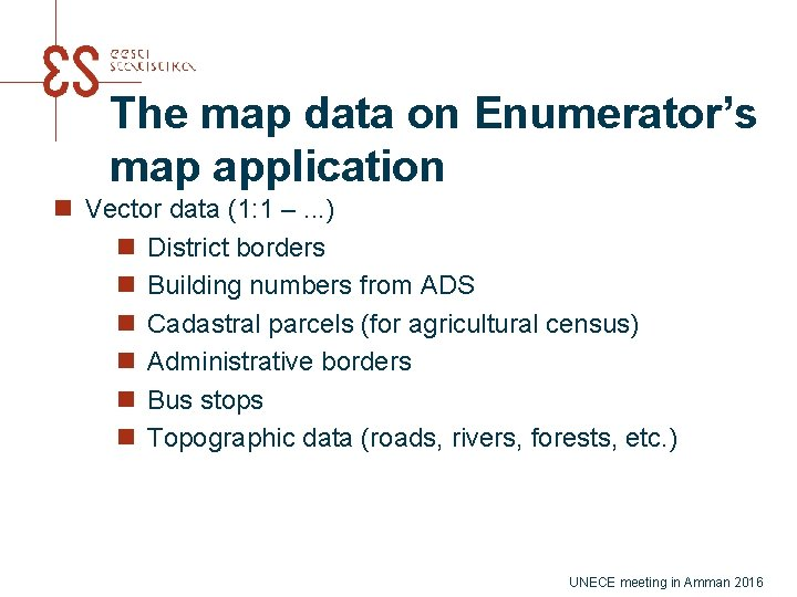 The map data on Enumerator's map application n Vector data (1: 1 –. .