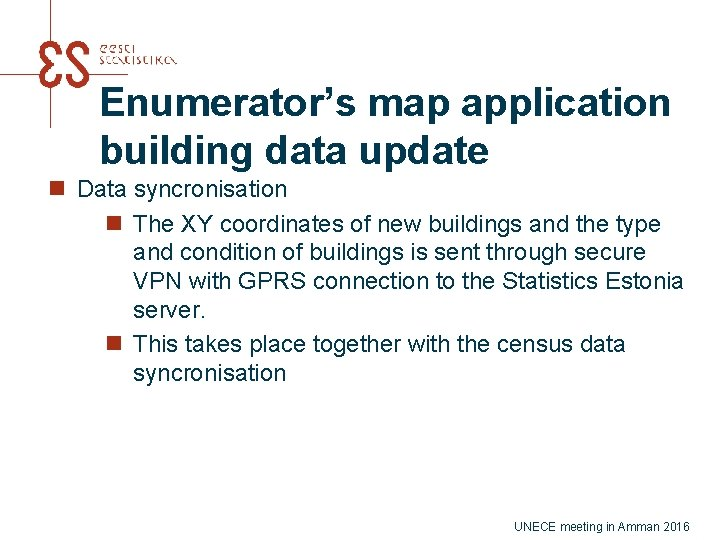 Enumerator's map application building data update n Data syncronisation n The XY coordinates of